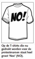 Op de T-shirts die nu gedrukt worden voor de protestmarsen staat heel groot 'Nee' (NO).